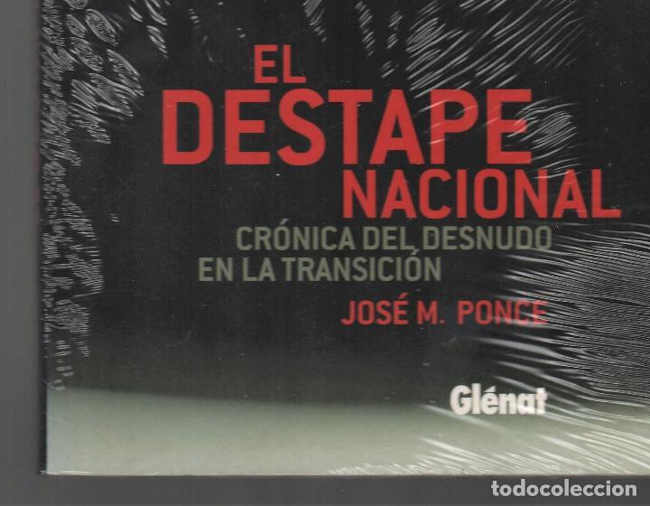 Libros: EL DESTAPE NACIONAL CRÓNICA DEL DESNUDO EN LA TRANSICIÓN JPONCE GLÉNAT 2004 1ª EDICIÓN PLASTIFICADO - Foto 2 - 221238838