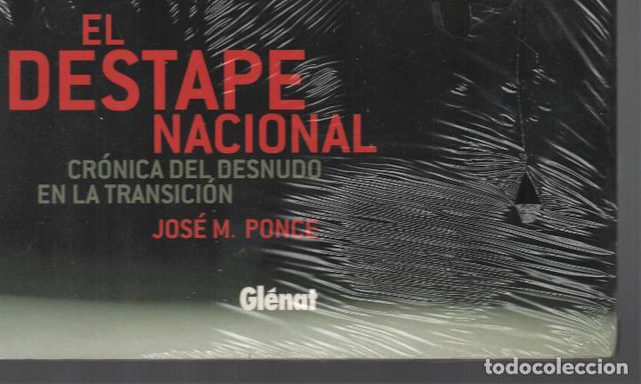 Libros: EL DESTAPE NACIONAL CRÓNICA DEL DESNUDO EN LA TRANSICIÓN JPONCE GLÉNAT 2004 1ª EDICIÓN PLASTIFICADO - Foto 3 - 221238838