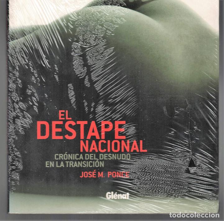 Libros: EL DESTAPE NACIONAL CRÓNICA DEL DESNUDO EN LA TRANSICIÓN JPONCE GLÉNAT 2004 1ª EDICIÓN PLASTIFICADO - Foto 4 - 221238838