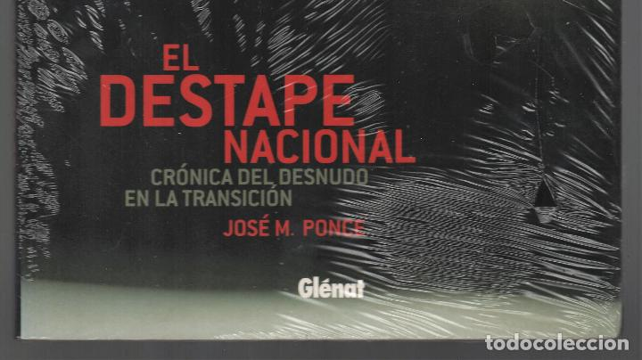 Libros: EL DESTAPE NACIONAL CRÓNICA DEL DESNUDO EN LA TRANSICIÓN JPONCE GLÉNAT 2004 1ª EDICIÓN PLASTIFICADO - Foto 6 - 221238838
