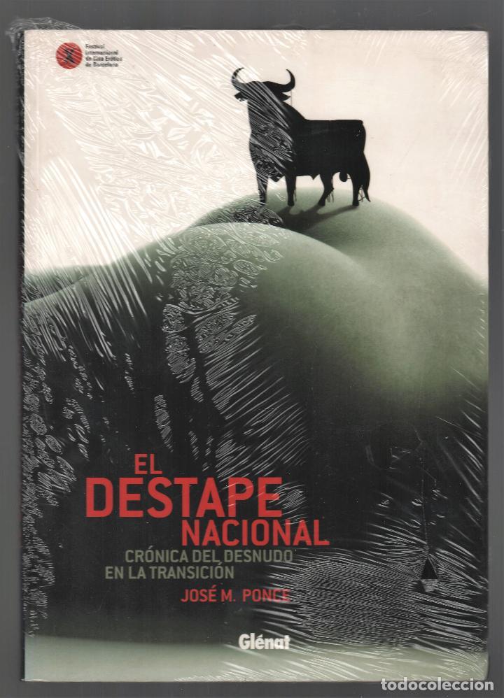 EL DESTAPE NACIONAL CRÓNICA DEL DESNUDO EN LA TRANSICIÓN JPONCE GLÉNAT 2004 1ª EDICIÓN PLASTIFICADO (Libros Nuevos - Bellas Artes, ocio y coleccionismo - Otros)