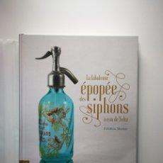 """Libros: """"LA FABULEUSE ÉPOPÉE DES SIPHONS À EAU DE SELTZ"""" EXCEPCIONAL LIBRO DE SIFONES FRANCESES. NUEVO. Lote 221560028"""
