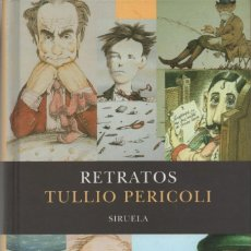 Libros: RETRATOS. TULLIO PERICOLI. SIRUELA. 1ªEDICIÓN. 2004.. Lote 222325047