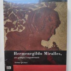 Libros: HERMENEGILDO MIRALLES ARTISTA MODERNISTA LIBRO OBRA CATÁLOGO. Lote 222328986