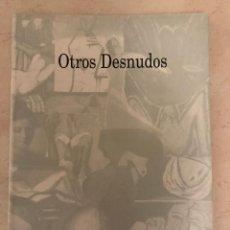 Libros: OTROS DESNUDOS. EL ARTE GALLEGO ENTRE DOS GENERACIONES 1920 - 1950. Lote 222384768