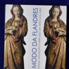 Libros: AO MODO DA FLANDRES-- : DISPONIBILIDADE, INOVAÇÃO E MERCADO DE ARTE NA ÉPOCA DOS DESCOBRIMENTOS (141. Lote 222500421