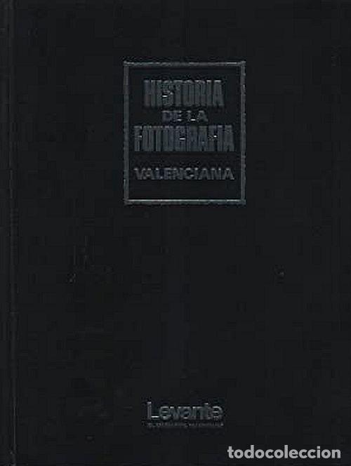 HISTORIA DE LA FOTOGRAFÍA VALENCIANA (Libros Nuevos - Bellas Artes, ocio y coleccionismo - Otros)