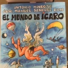 Libros: EL MUNDO DE ICARO - MINGOTE, ANTONIO Y SÁNCHEZ RON, JOSÉ MANUEL. Lote 222554017