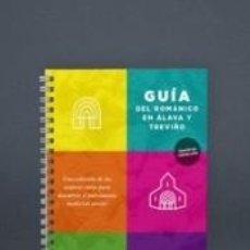 Libros: GUÍA DEL ROMÁNICO EN ÁLAVA Y TREVIÑO. Lote 222615387