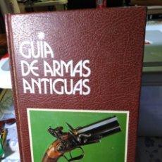 Libros: GUÍA DE ARMAS ANTIGUAS-MARCÓ MORIN-EDITA GRIJALBO 1984,PROFUSAMENTE ILUSTRADO. Lote 222917738