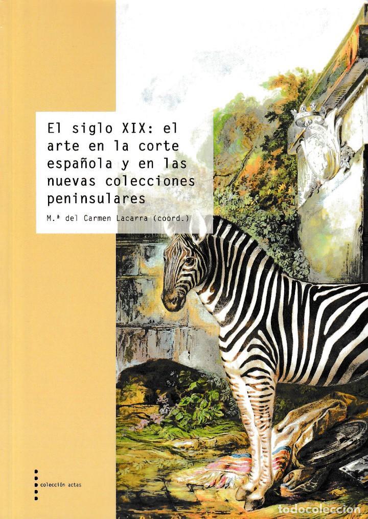 EL SIGLO XIX: EL ARTE EN LA CORTE ESPAÑOLA Y EN LAS NUEVAS COLECCIONES PENINSULARES - I.F.C. 2020 (Libros Nuevos - Bellas Artes, ocio y coleccionismo - Otros)