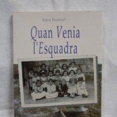 Libros: QUAN VENIA L'ESQUADRA. Lote 226934635