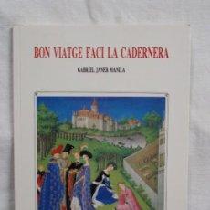 Libros: BON VIATGE FACI LA CADERNERA. Lote 226934650