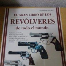 Libros: EL GRAN LIBRO DE LOS REVÓLVERES DE TODO EL MUNDO. Lote 227686750