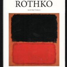 Libros: MARK ROTHKO JACOB BAAL-TESHUVA TASCHEN EDICIÓN ESPAÑOLA 2015 ISBN 9783836504249 PINTURA PLASTIFICADO. Lote 228276185