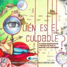 Libros: QUIEN ES EL CULPABLE? 18 CASOS INVESTIGADOS Y RESUELTOS POR LA SAGA DE LOS CONCHEIRO,CARLOS MONTERO. Lote 228354750