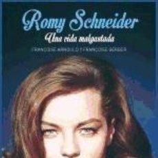 Libros: ROMY SCHNEIDER. UNA VIDA MALGASTADA. Lote 228447155