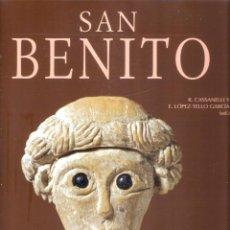 Libros: SAN BENITO- EL ARTE BENEDICTINO - - R. CASSANELLI/ E. LÒPEZ-TELLO GARCÍA. Lote 228976743