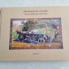 Libros: ANUNCIOS DE ANTAÑO ( AZULEJOS PUBLICITARIOS DE SEVILLA ), SEVILLA 1995. Lote 229053455