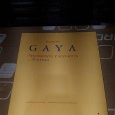 Libros: RAMON GAYA SENTIMIENTO Y SUSTANCIA DE LA PINTURA POR RAMÓN GAYA MADRID 1989. Lote 230417955