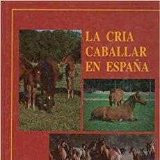Libros: LA CRIA CABALLAR EN ESPANA (ESPAÑOL) TAPA DURA – 1 ENERO 1992 DE JULIA GARCIA RAFOLS. Lote 231550215