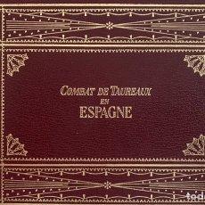 Libros: COMBAT DE TAUREAUX EN ESPAGNE. EMMANUEL WITZ. EDICIÓN FACSÍMIL + ANEXO. Lote 233538095