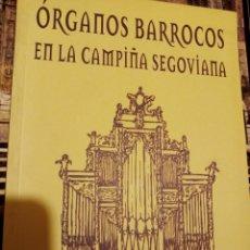Libros: ORGANOS BARROCOS SEGOVIA CASTILLA CAMPIÑA SEGOVIANA. Lote 233886255