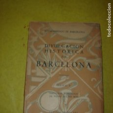 Libros: DIVULGACIÓN HISTÓRICA DE BARCELONA. TOMO X. AÑO 1959. ILUSTRADO.. Lote 234453800