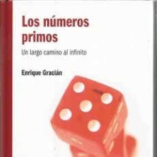 Libros: LOS NÚMEROS PRIMOS. UN LARGO CAMINO AL INFINITO. ENRIQUE GRACIÁN. EL MUNDO ES MATEMÁTICO RBA. Lote 235488695