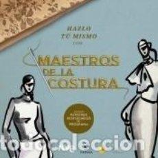 Libros: HAZLO TÚ MISMO CON MAESTROS DE LA COSTURA. Lote 236499055
