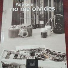 Libros: PARA QUE NO ME OLVIDES. IMÁGENES DE LOGROÑO, 1872-1955.. Lote 237287070