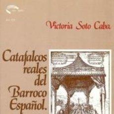 Libros: LOS CATAFALCOS REALES DEL BARROCO ESPAÑOL : UN ESTUDIO DE ARQUITECTURA EFÍMERA. Lote 237481650