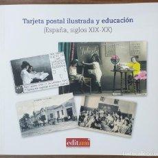 Libros: TARJETA POSTAL ILUSTRADA Y EDUCACION (ESPAÑA, SIGLOS XIX - XX) ANTONIO VIÑAO FRAGO ZW. Lote 237745570