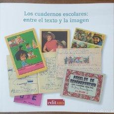 Libros: LOS CUADERNOS ESCOLARES: ENTRE EL TEXTO Y LA IMAGEN ANTONIO VIÑAO FRAGO ZW. Lote 237894270