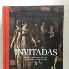 Libros: INVITADAS. CATÁLOGO DE EXPOSICIÓN. Lote 240832045