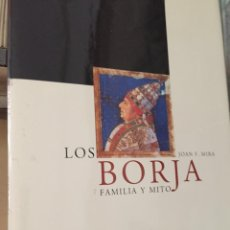 Libros: LOS BORJA. FAMILIA Y MITO. - MIRA, JOAN F.:. Lote 243019710