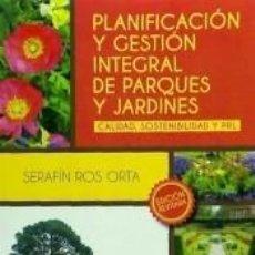 Libros: PLANIFICACIÓN Y GESTIÓN INTEGRAL DE PARQUES Y JARDINES. Lote 245778495