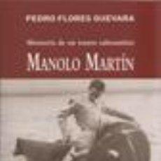 Libros: MEMORIA DE UN TORERO SALMANTINO. MANOLO MARTÍN, PEDRO FLORES GUEVARA.. Lote 245783150