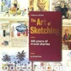 Libros: ART OF SKETCHING - 400 YEARS OF TRAVEL DIARIES. Lote 245923675