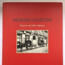 Libros: MONDO MARTINI - HISTORIA DEL MITO ITALIANO. Lote 246638810