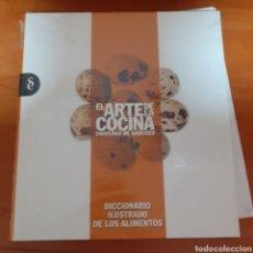 Libros: EL ARTE DE LA COCINA DICCIONARIO ILUSTRA DE LA COCINA. Lote 248583470