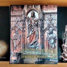 Libros: TRILOGÍA DE OBRAS SOBRE LA CATEDRAL DE ZAMORA POR SU DEÁN-PRESIDENTE JOSÉ ÁNGEL RIVERA DE LAS HERAS.. Lote 249344305