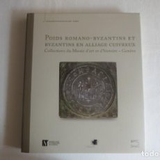 Libros: PONDERALES BYZANTINOS (POIDS ROMANO BYZANTINS). Lote 251365005
