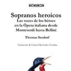 Libros: SOPRANOS HEROICOS. Lote 254525780