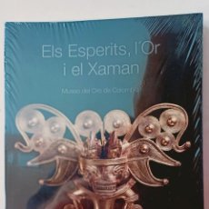 Libros: ELS ESPERITS, L'OR I EL XAMAN / PRECINTADO / MUSEO DEL ORO DE COLOMBIA / EDI. LA CAIXA / EDICIÓN 200. Lote 254620570