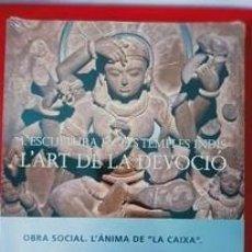 Libros: L'ESCULTURA EN EL TEMPLES INDIS / PRECINTADO / EDI. LA CAIXA / EDICIÓN 2007. Lote 254747255