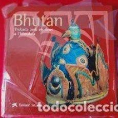 Libros: BHUTAN TROBADA AMB ELS DÉUS A L'HIMÀLAIA / PRECINTADO / EDI. LA CAIXA / EDICIÓN. Lote 254748040