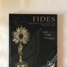 Libros: RELIGIOSO. ARTE. HISTORIA. TEOLOGÍA. PATRIMONIO. FIDES. CATÁLOGO EXPOSICIÓN AÑO DE LA FE. ALBACETE. Lote 255446310
