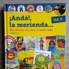 Libros: LIBRO ¡ANDÁ ! LA MERIENDA VOLUMEN II LAS DELICIOSAS COLECCIONES DE NUESTRA NIÑEZ. Lote 255971000