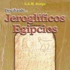 Libros: DESCIFRANDO JEROGLÍFICOS EGIPCIOS. Lote 256155980